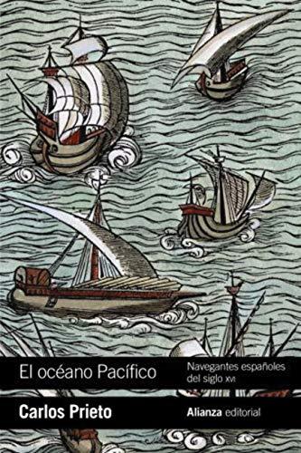 El océano Pacífico: Navegantes españoles del siglo XVI (El libro de bolsillo...