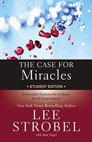 The Case for Miracles Student Edition: A Journalist Explores the Evidence for the Supernatural (Case for … Series for Students) (English Edition)