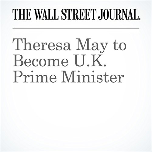 Theresa May to Become U.K. Prime Minister cover art