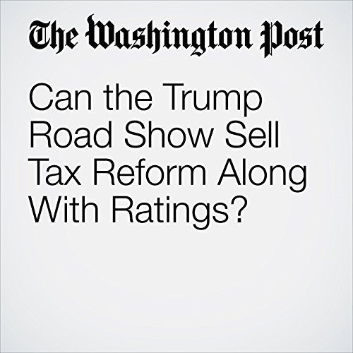 Can the Trump Road Show Sell Tax Reform Along With Ratings? copertina
