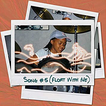 SONG #5 (Float With Me) [feat. Mutale Chashi]
