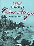Cent poèmes de Victor Hugo - Omnibus - 11/10/2001