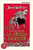 La increíble historia de... la abuela gánster (EDICIÓN ESCOLAR) (Serie Infinita (a partir de 8 años))