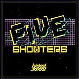 FIVE SHOOTERS / lyrical school