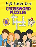 Friends Crossword Puzzles: Nice Gifts For Fans Of Friends To Relax And Relieve Stress. A Book Gives An Interesting Game