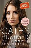 Cathy Hummels: Mein Umweg zum Glück: Die Biografie einer starken Frau. Mutig den eigenen Weg gehen:...