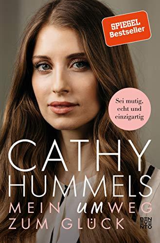 Cathy Hummels: Mein Umweg zum Glück: Die Biografie einer starken Frau. Mutig den eigenen Weg gehen: Ängste überwinden, positiv denken, Selbstvertrauen gewinnen: Sei mutig, echt und einzigartig