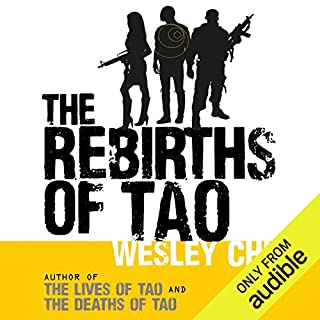 The Rebirths of Tao     Tao, Book 3              By:                                                                                                                                 Wesley Chu                               Narrated by:                                                                                                                                 Mikael Naramore                      Length: 13 hrs and 56 mins     25 ratings     Overall 4.4