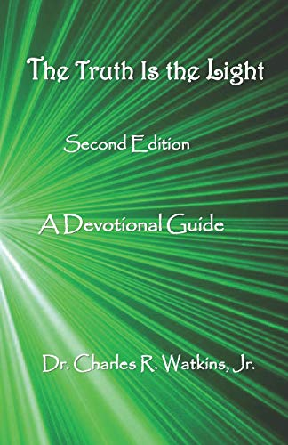 The Truth Is The Light: A Devotional Guide: Second Edition