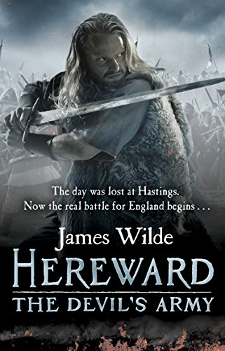 Hereward: The Devil's Army (The Hereward Chronicles: book 2): A high-octane historical adventure set in Norman England…