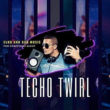 Techo Twirl - Club And Bar Music For Christmas Night
