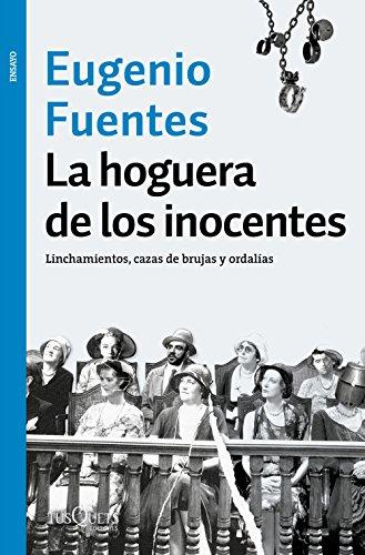 La hoguera de los inocentes: Linchamientos, cazas de brujas y ordalías
