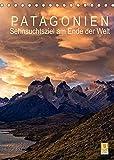 Patagonien: Sehnsuchtsziel am Ende der Welt (Tischkalender 2022 DIN A5 hoch)