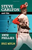 Steve Carlton and the 1972 Phillies