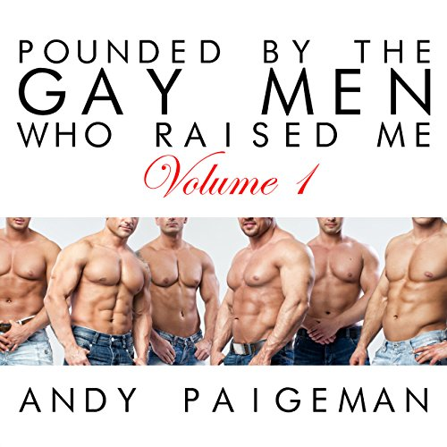 Pounded by the Gay Men Who Raised Me: Volume 1 audiobook cover art