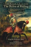 Frederico Grisone's The Rule of Riding: An Edited Translation of the First Renaissance Treatise on Classical Horsemanship (Medieval and Renais Text Studies, Band 454) - Elizabeth M. Tobey
