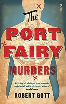The Port Fairy Murders (The Murders series Book 2) by [Robert Gott]