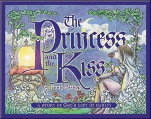 Princess and the Kiss, The: A Story of God's Gift of Purity