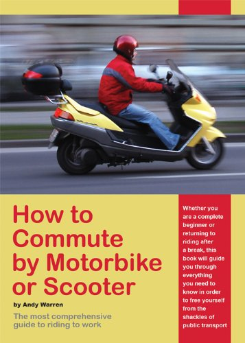 How to Commute by Motorbike or Scooter (English Edition)