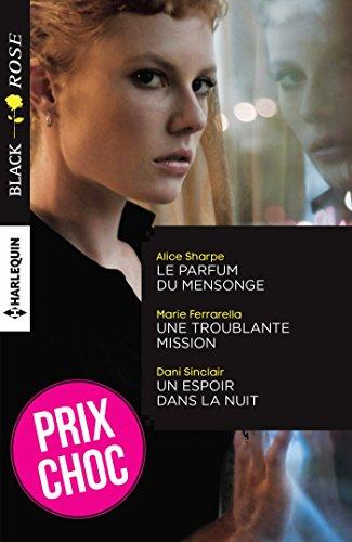 Le parfum du mensonge - Une troublante mission - Un espoir dans la nuit (Black Rose) (French Edition)