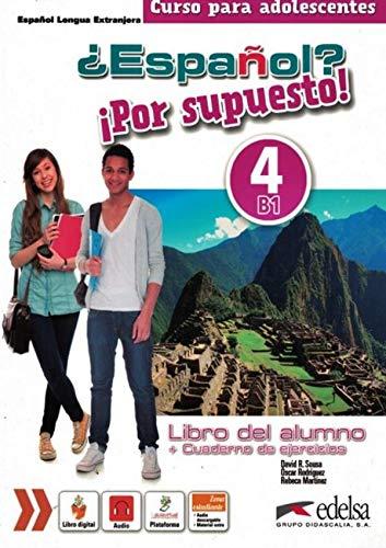 Espanol - Por supuesto 4 - Libro del alumno + Cuaderno de ejercicios + Libro digital