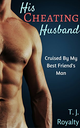 His Cheating Husband: Cruised By My Best Friend's Man (Gay Bathhouse Encounters Book 1) (English Edition)