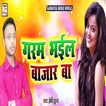 Garam Bhail Bazar Ba