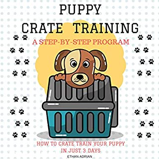 Crate Training for Puppies: How to Crate Train Your Puppy in Just 3 Days audiobook cover art