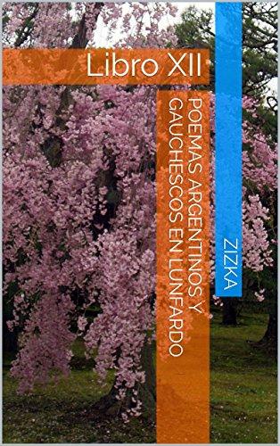 Poemas Argentinos y Gauchescos en Lunfardo: Libro XII
