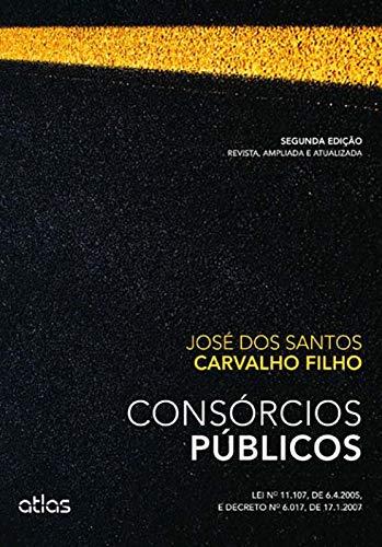 Consórcios Públicos: Lei Nº 11.107, De 6.4.2005, E Decreto Nº 6.017, De 17.1.2007