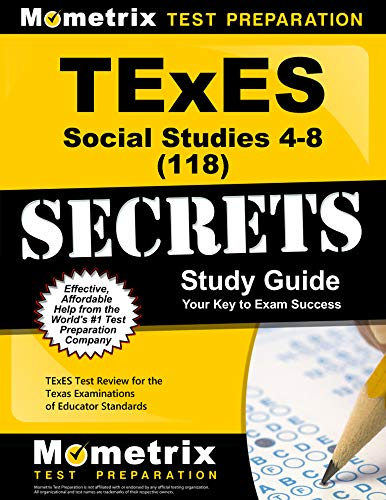 Compare Textbook Prices for TExES Social Studies 4-8 118 Secrets Study Guide: TExES Test Review for the Texas Examinations of Educator Standards Study Guide Edition ISBN 9781610729758 by TExES Exam Secrets Test Prep Team