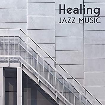Healing Jazz Music - Stress Relief, Calm Down, Easy Listening Jazz