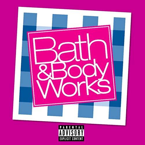 Bath & Body Works [Explicit]
