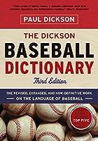 The Dickson Baseball Dictionary (Third Edition) by Paul Dickson(2011-06-13)