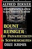 Bount Reiniger - Ein Privatdetektiv in Schwierigkeiten: Drei Krimis