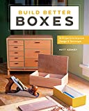 Build Better Boxes: Easy Steps to Master a Classic Craft