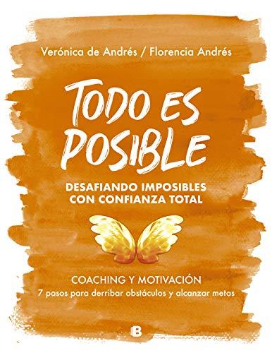 Todo es posible: 7 pasos para derribar obstáculos y alcanzar tus metas