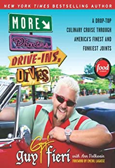 More Diners, Drive-ins and Dives: A Drop-Top Culinary Cruise Through America's Finest and Funkiest Joints (Diners, Drive-ins, and Dives Book 2) by [Guy Fieri, Ann Volkwein]