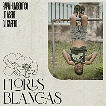 Flores Blancas (feat. DJ Gafeto)