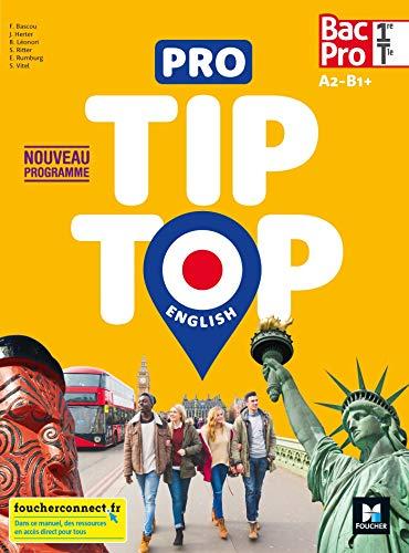 Anglais 1re Tle Bac Peo A2-B1+ Pro Tip Top: Manuel de l