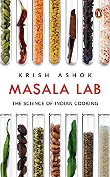 Masala Lab: The Science of Indian Cooking by [Krish Ashok]