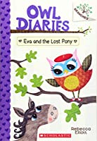 Eva and the Lost Pony (Owl Diaries)