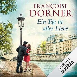 Ein Tag in aller Liebe                   Autor:                                                                                                                                 Francoise Dorner                               Sprecher:                                                                                                                                 Oliver Kube                      Spieldauer: 3 Std. und 1 Min.     16 Bewertungen     Gesamt 3,7