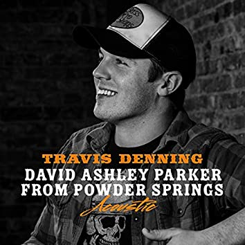 David Ashley Parker From Powder Springs (Acoustic)