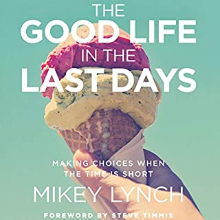 The Good Life in the Last Days cover art