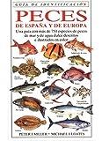 PECES DE ESPAÑA Y EUROPA.G.IDENTIFICACION (GUIAS DEL NATURALISTA-PECES-MOLUSCOS-BIOLOGIA MARINA)