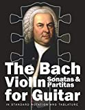 The Bach Violin Sonatas & Partitas for Guitar: In Standard Notation and Tablature: 2 (Bach for Guitar)