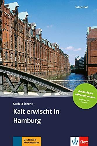 Kalt erwischt in Hamburg: Deutsche Lektüre für das GER-Niveau A2 mit Online-Angebot. Buch + Online-Angebot (Tatort DaF)