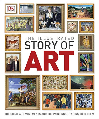 The Illustrated Story of Art: The Great Art Movements and the Paintings that Inspired them (Dk) (English Edition)