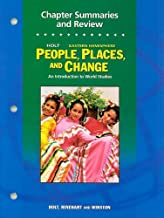 People, Places, and Change, Chapter Summaries and Review Workbook Grades 6-8 Eastern Hemisphere: Holt People, Places, and Change: an Introduction to World Studies